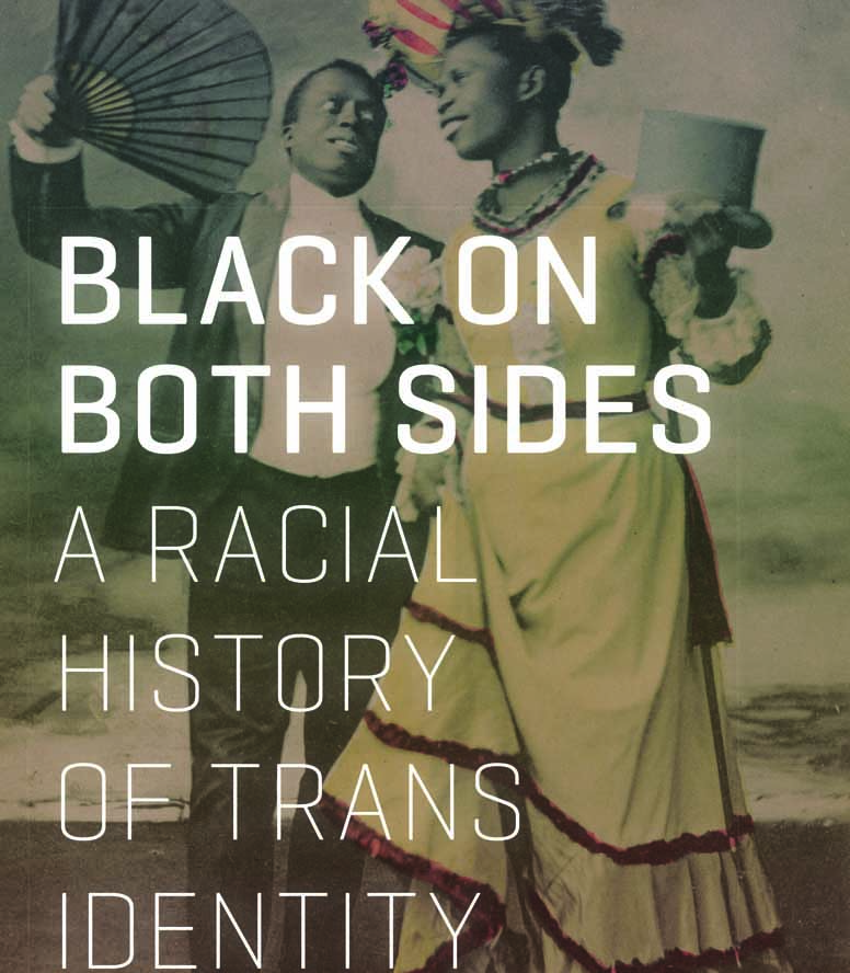 Cover of Black on Both Sides: A Racial History of Trans Identity